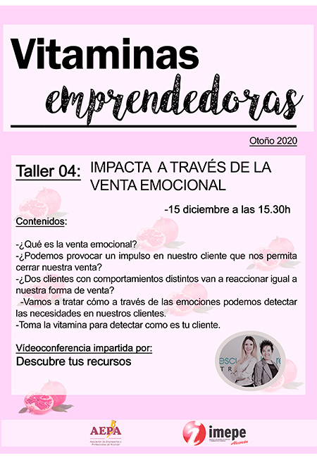 Vitaminas Emprendedoras - Taller 04 - Impacta a través de la venta emocional
