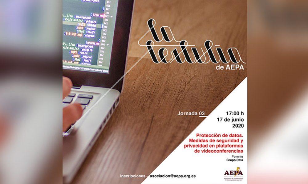 La Tertulia de AEPA - Jornada 3 - Protección de datos. Medidas de seguridad y privacidad en plataformas de videoconferencias
