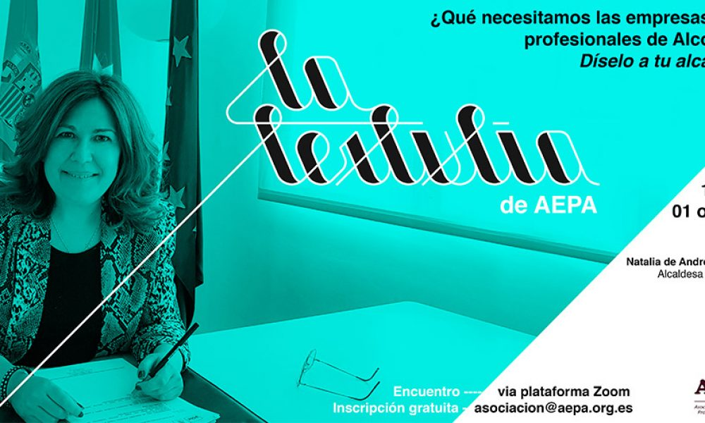La Tertulia de AEPA - Jornada 5 - ¿Qué necesitamos las empresas y los profesionales de Alcorcón? - Díselo a tu alcaldesa