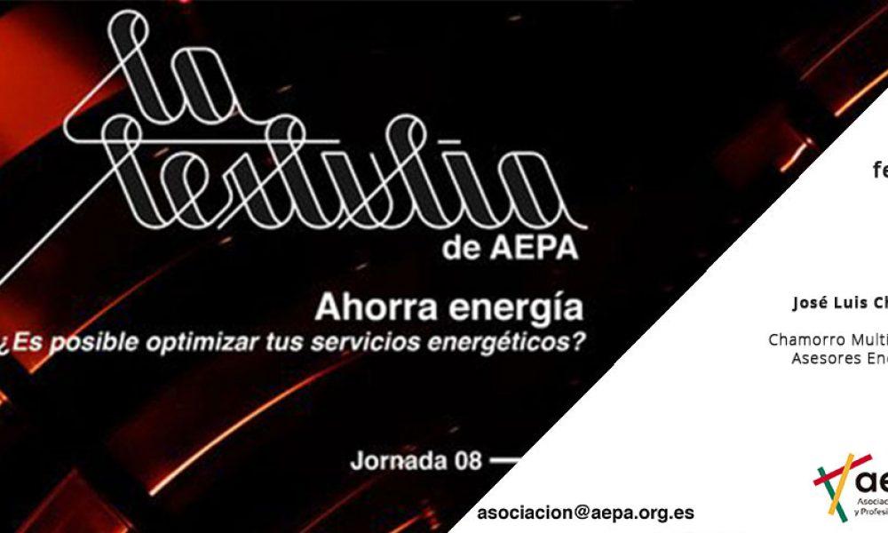 La Tertulia De AEPA - Ahorra Energía ¿Es Posible Optimizar Tus Servicios Energéticos?
