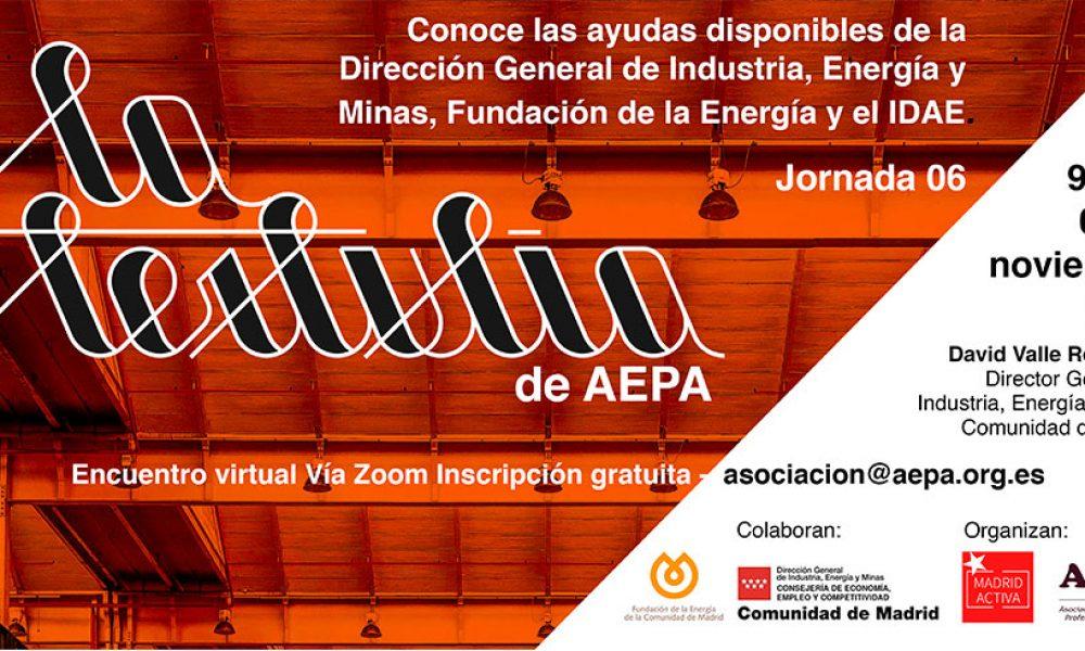 La Tertulia de AEPA - Conoce las ayudas disponibles de la Dirección General de Industria, Energía y Minas, Fundación de la Energía y el IDAE